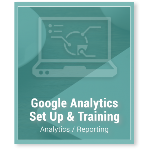 Google Analytics Set Up & Training